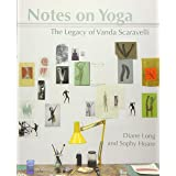 Notes on Yoga: The Legacy of Vanda Scaravelli