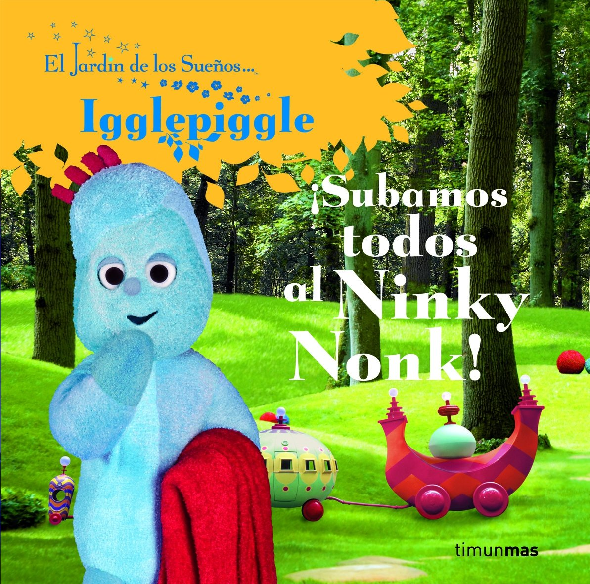 Subamos todos al Ninky Nonk! (Infantil (timun Mas)): Amazon.es: El Jardín de los Sueños: Libros
