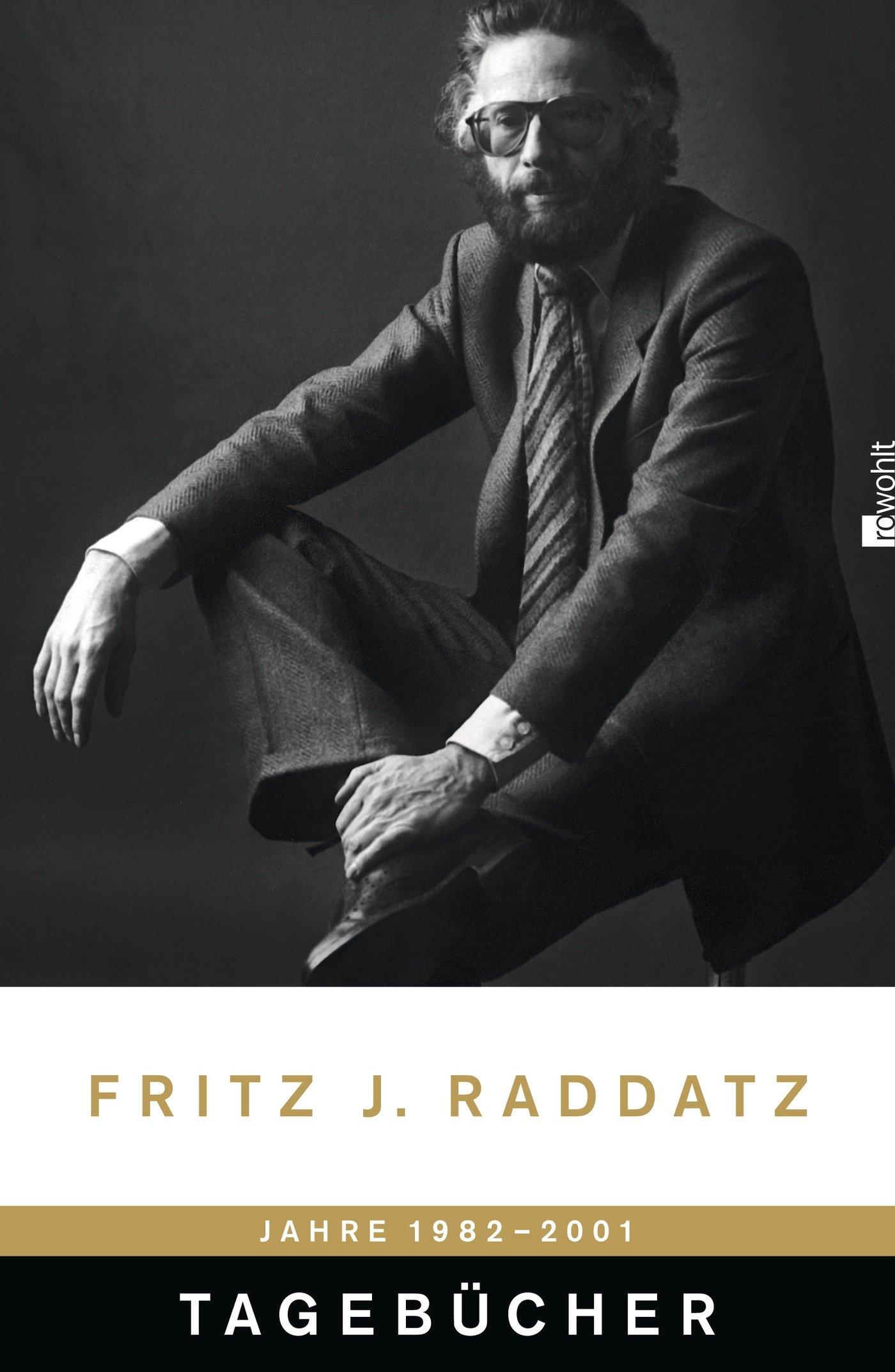 Tagebücher: 1982–2001 (Raddatz: Tagebücher, Band 1)