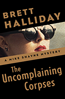 The private practice of michael shayne the mike shayne mysteries the uncomplaining corpses the mike shayne mysteries book 3 fandeluxe Document