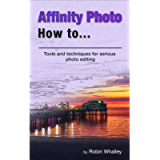 Affinity Photo How To: Tools and techniques for serious photo editing