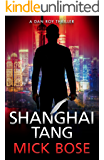 Shanghai Tang: A Dan Roy Thriller (Dan Roy Series Book 4)