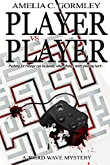 Player vs. Player: A Third Wave Mystery (Third Wave Mysteries Book 1) Kindle Edition