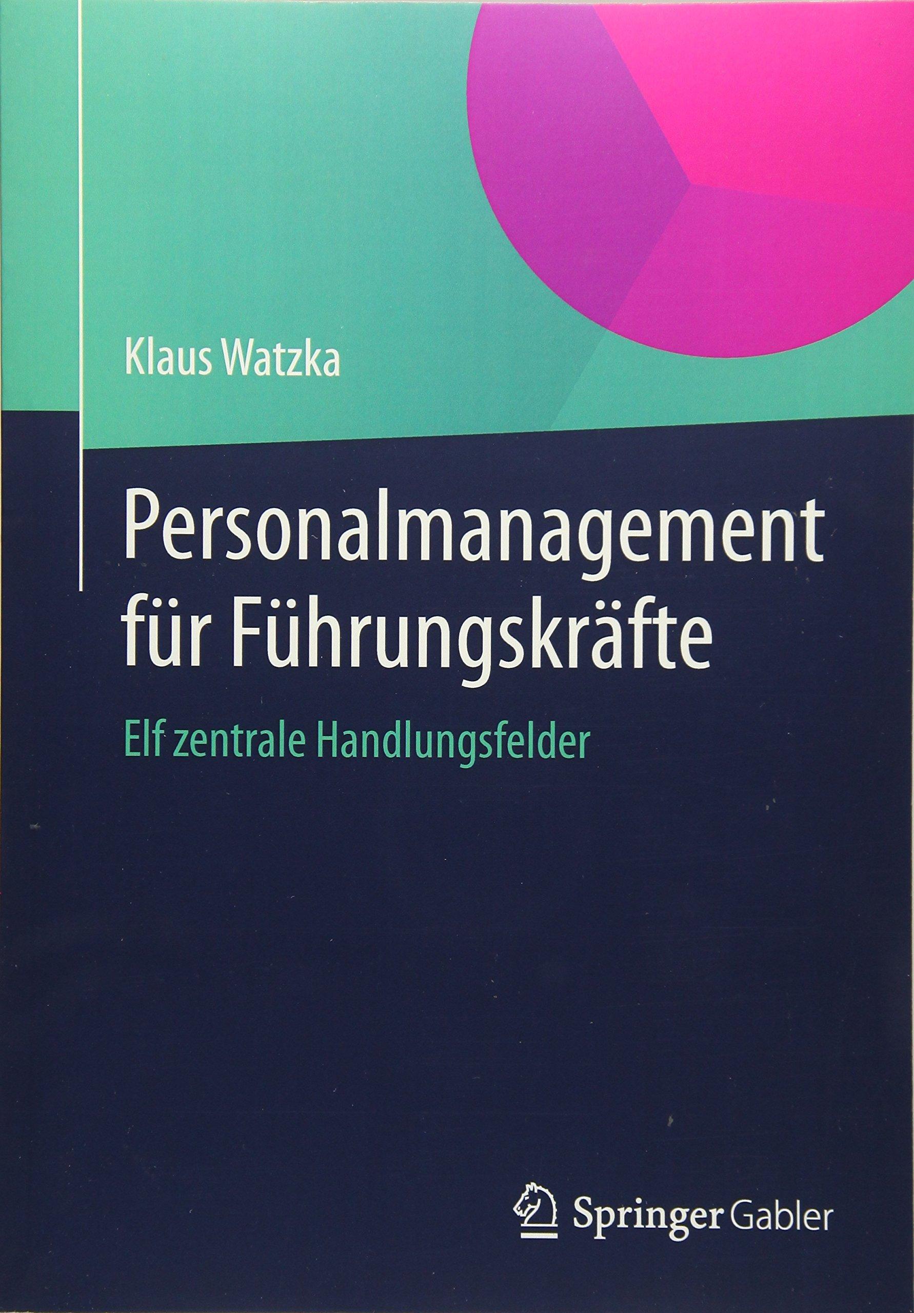 Personalmanagement für Führungskräfte: Elf zentrale Handlungsfelder