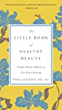 The Little Book of Healthy Beauty: Simple Daily