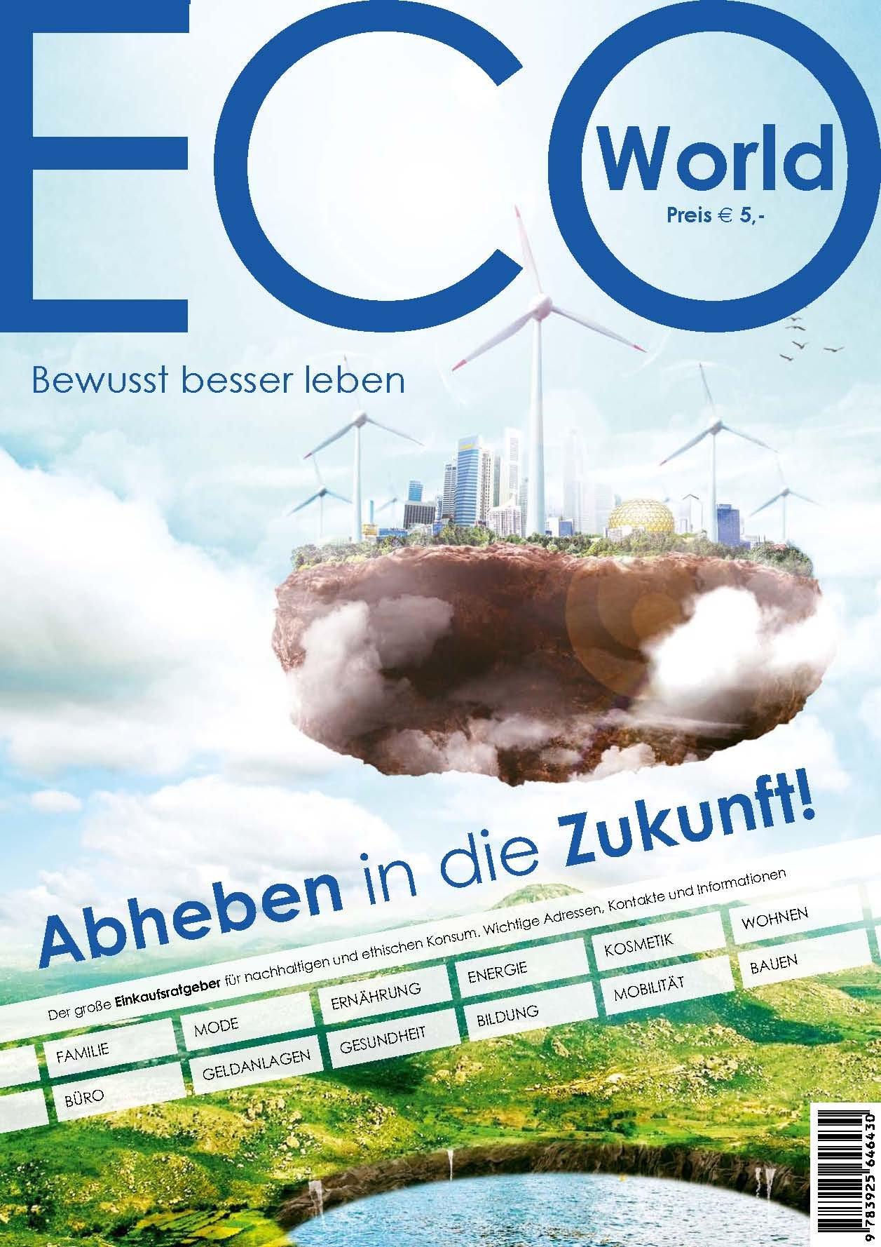 ECO-World 2013 - Bewusst besseres Leben: Der große Einkaufsratgeber für nachhaltigen und ethischen Konsum
