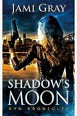 Shadow's Moon: Kyn Kronicles Book 3 Kindle Edition
