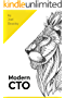 Modern CTO: Everything you need to know, to be a Modern CTO.