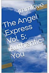 The Angel Express Vol. 5: Authentic You Kindle Edition