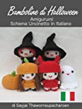 Bamboline di Halloween, Amigurumi, Schema Uncinetto in Italiano (Facili Schemi per Bamboline all'Uncinetto Vol. 6)
