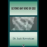 Beyond Any Kind of God (English Edition)