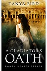 A Gladiator's Oath (Roman Hearts Book 1) Kindle Edition