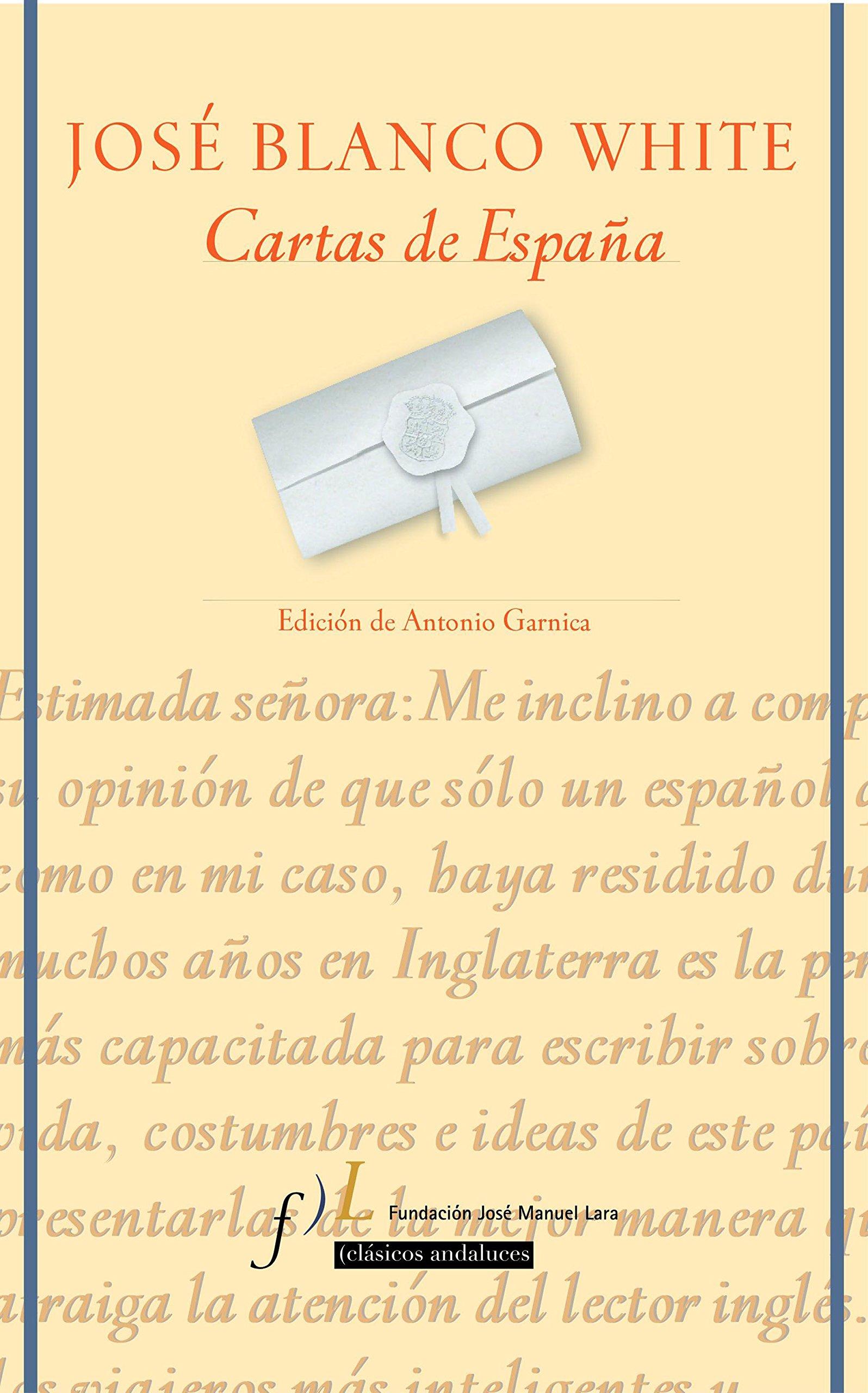 Cartas de España: Edición de Antonio Garnica CLÁSICOS: Amazon.es: Blanco White, José María: Libros