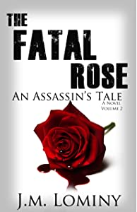 The Fatal Rose, An Assassin's Tale (La Rose - An Assassin's Tale Book 2)