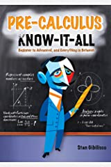 Pre-Calculus Know-It-ALL Kindle Edition
