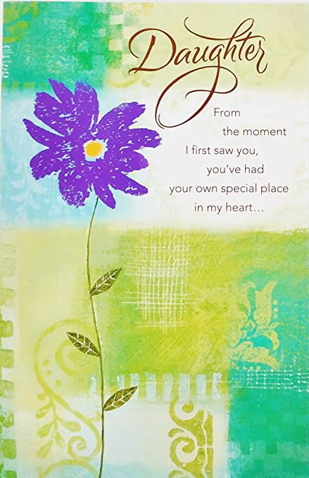Daughter Happy Birthday Greeting Card QuotFrom The Moment I First Saw You Special Place