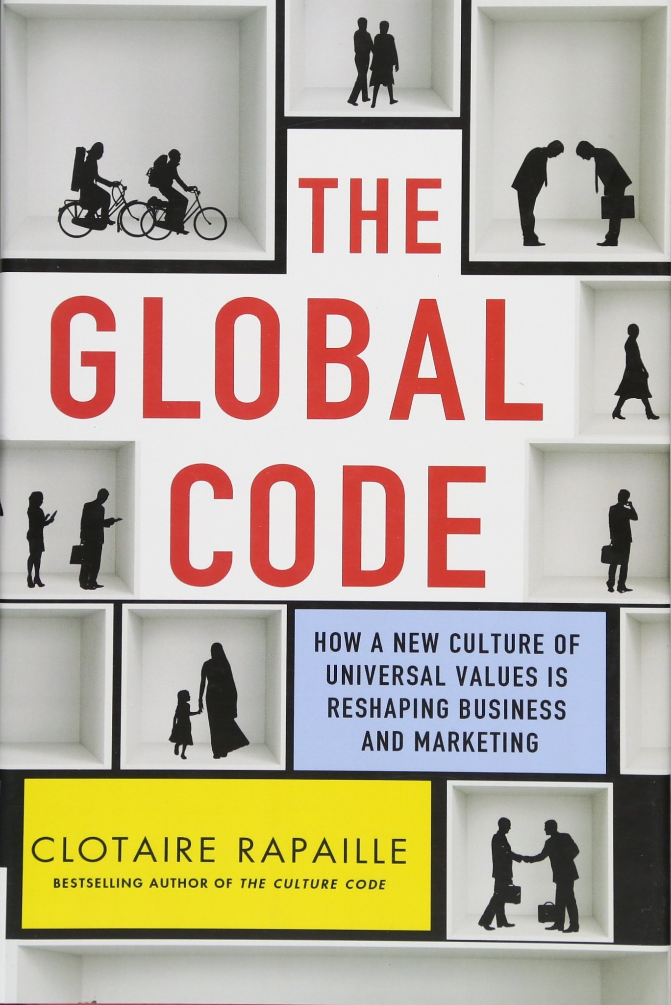 The Global Code: How a New Culture of Universal Values Is ...