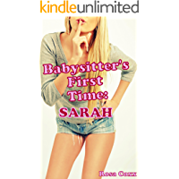 Babysitter's First Time: Sarah: (First Time Pregnancy Age Play Older Man Younger Woman Erotica)