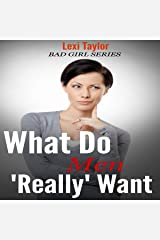 What Do Men Really Want: From the First Date to Body Language to Relationships and Beyond Audible Audiobook