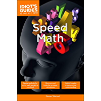 Speed Math: Simple Methods to Do Math Quickly in One's Head (Idiot's Guides)