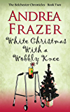 White Christmas with a Wobbly Knee (Belchester Chronicle)