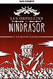 Un Monde Ignoble (Les Orphelins de Windrasor t. 2)