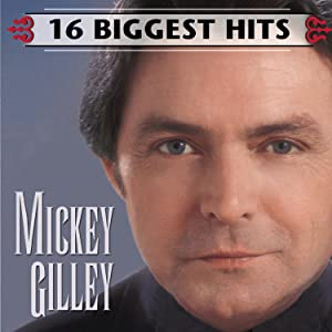 Mickey Gilley: 16 Biggest Hits
