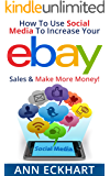 How To Use Social Media To Increase Your Ebay Sales & Make More Money (2018)