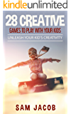28 Creative Games To Play With Your Kids: Unleash Your Kid's Creativity (English Edition)
