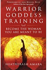 Warrior Goddess Training: Become the Woman You Are Meant to Be Paperback