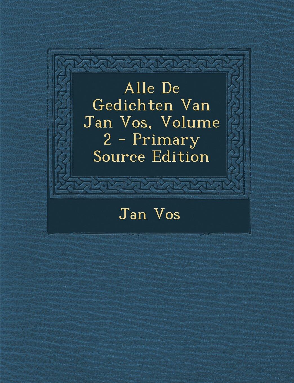 Alle De Gedichten Van Jan Vos, Volume 2 (Dutch Edition) pdf