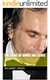The Films of Daniel Day-Lewis (Films of... Book 10)