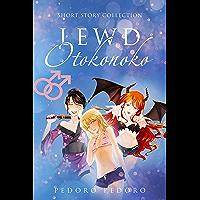 Lewd Otokonoko: Short Story Collection (Girly Boy Collection) book cover