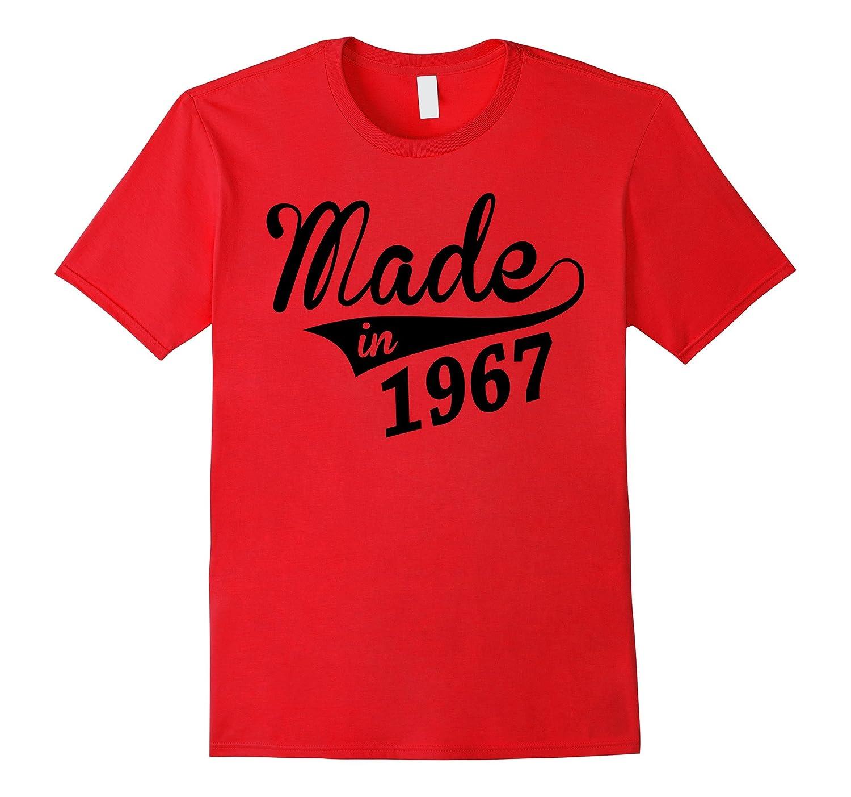 Made In 1967 50th Gift Birthday Tshirt-FL