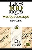 Les 100 mots de la musique classique: « Que sais-je ? » n° 3930