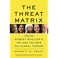 The Threat Matrix: Inside Robert Mueller's FBI and the War on Global Terror (English Edition)