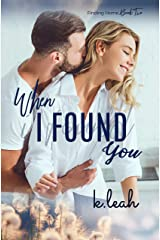 When I Found You (Finding Home Book 2) Kindle Edition