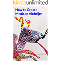 How to Create Mexican Alebrijes (English Edition)