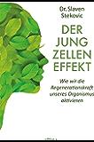 Der Jungzelleneffekt: Wie wir die Regenerationskraft unseres Organismus aktivieren