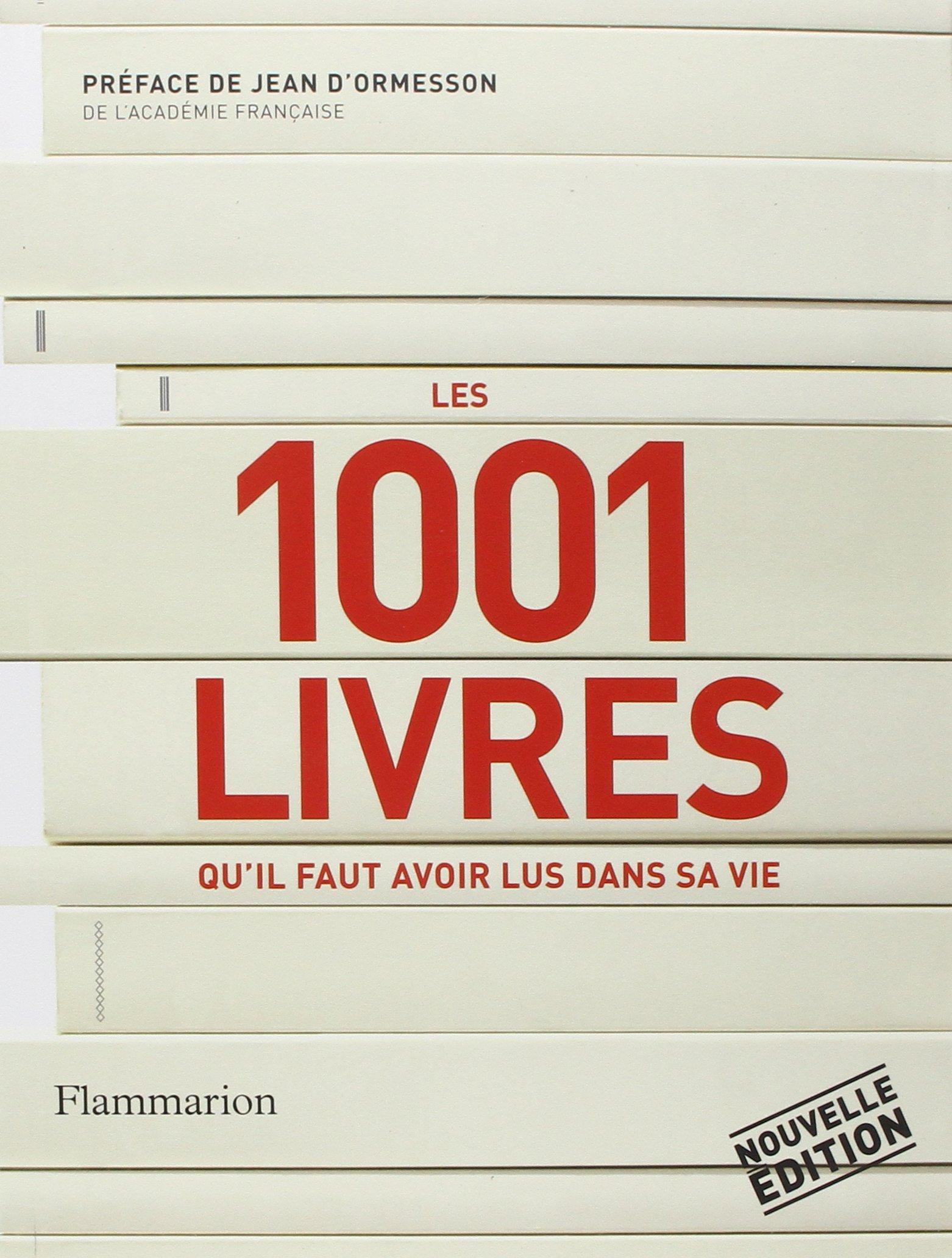 Amazon Fr Les 1001 Livres Qu Il Faut Avoir Lus Dans Sa Vie