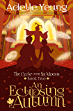 An Eclipsing Autumn: The Cycle of the Six Moons, Book Two