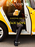 Taxi love (Youfeel): Tutte le strade portano al cuore
