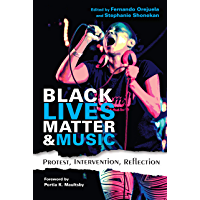 Black Lives Matter and Music: Protest, Intervention, Reflection (Activist Encounters in Folklore and Ethnomusicology) book cover
