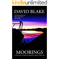 Moorings: A chilling Norfolk Broads crime thriller (British Detective Tanner Murder Mystery Series Book 3)