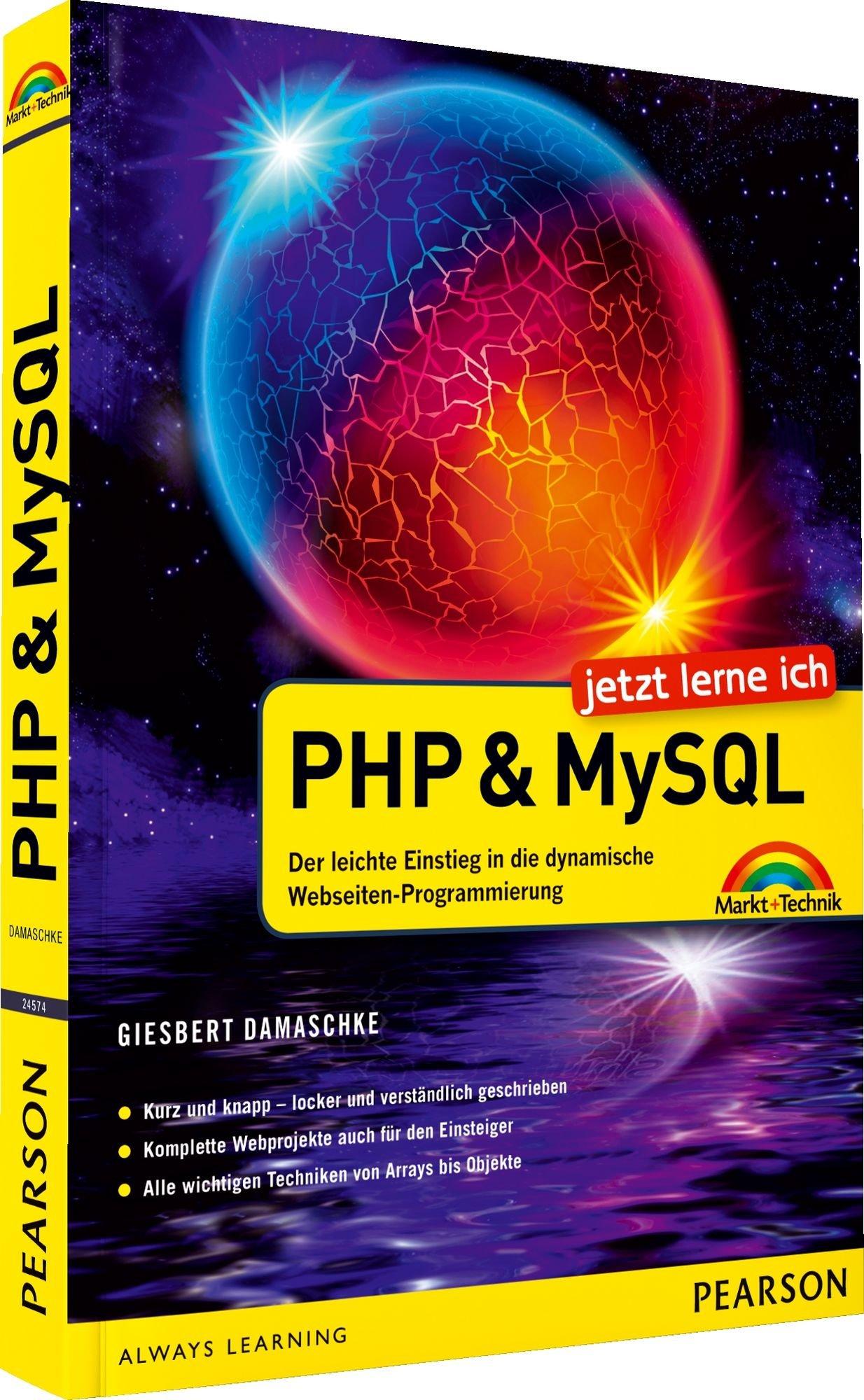 Jetzt lerne ich PHP und MySQL: Der leichte Einstieg in die dynamische Webseiten-Programmierung Taschenbuch – 29. August 2012 Giesbert Damaschke Markt+Technik Verlag 3827245745 PHP (EDV)
