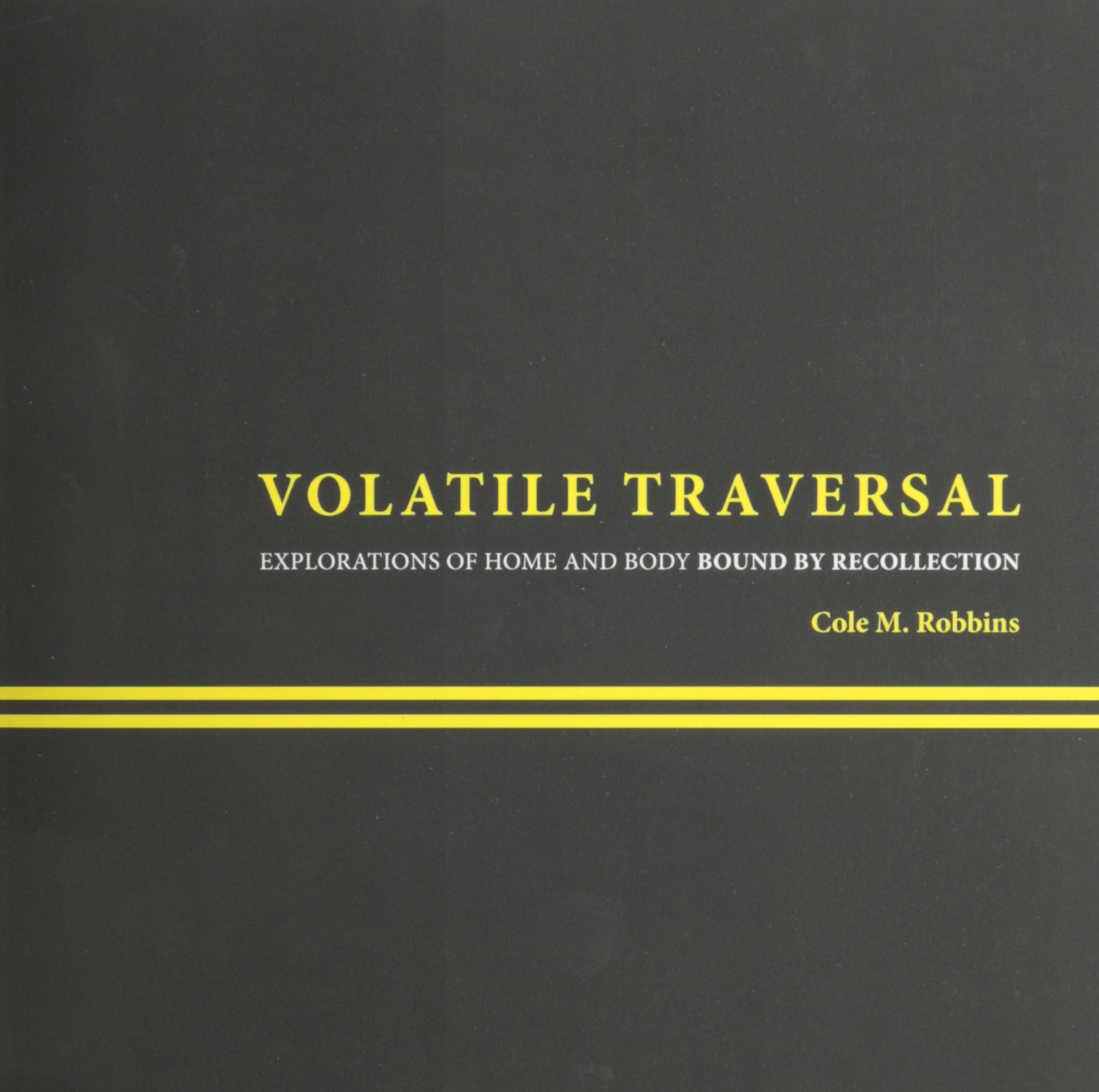 Volatile Traversal: Explorations of Home and Body Bound by Recollection ebook
