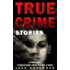True Crime Stories: A Prequel: 4 Shocking True Crime Cases