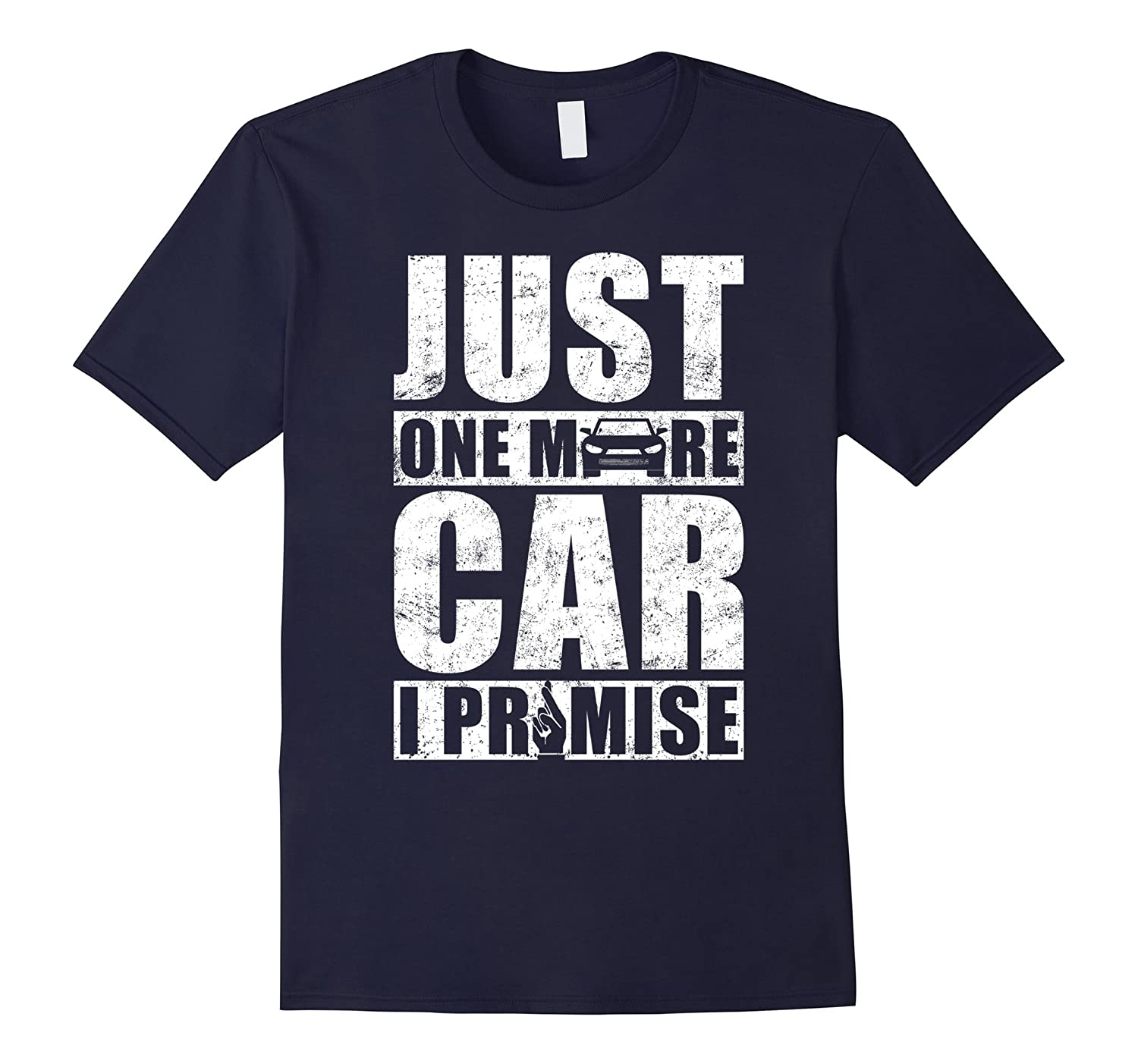Just One More Car I Promise T Shirt-Vaci