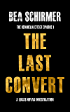 The Last Convert - Hard Justice: A Lukas Novak Mystery Thriller (The HemiHelix Effect Series Book Book 1)
