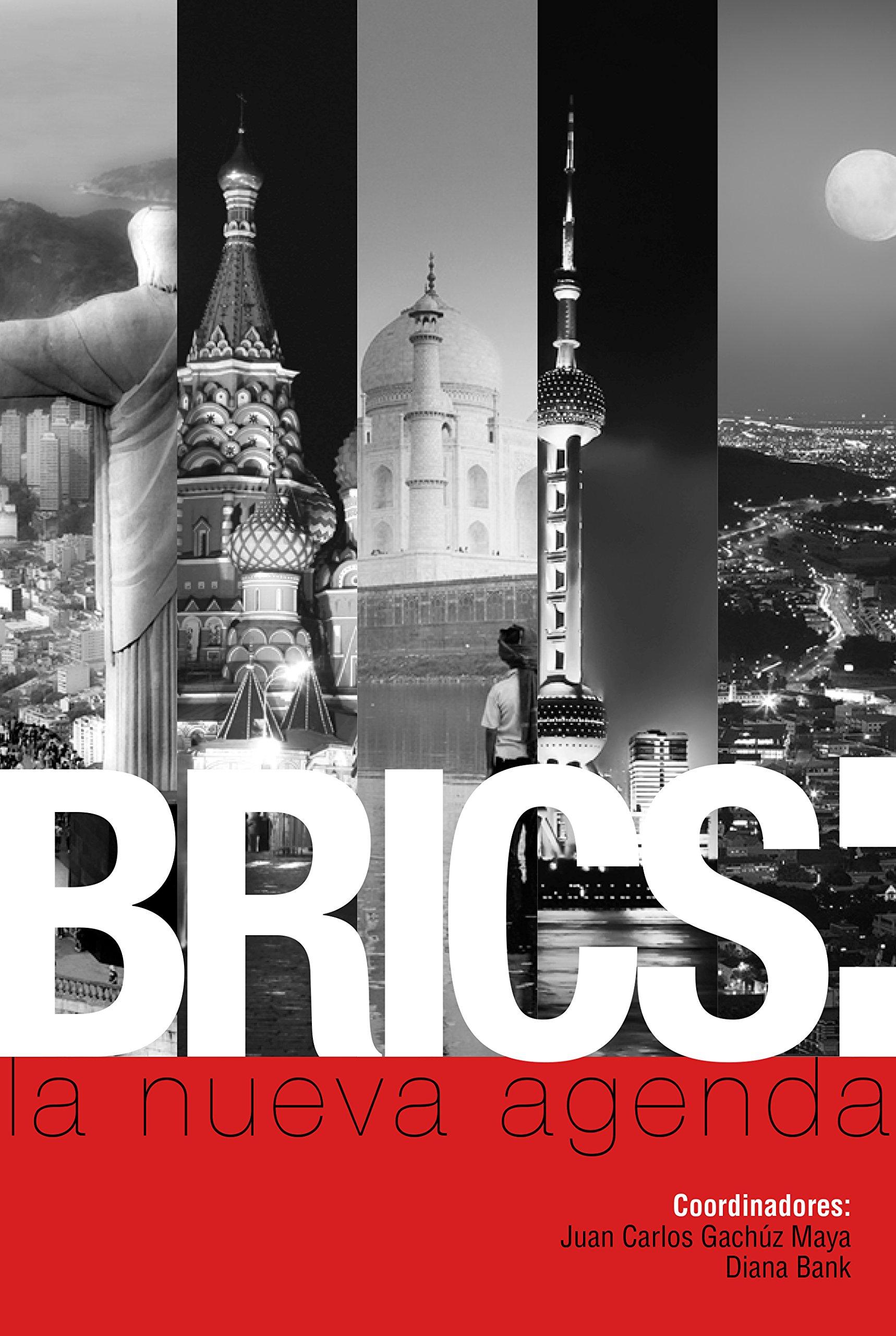BRICS: la nueva agenda: Daniel Efrén Morales Ruvalcaba ...